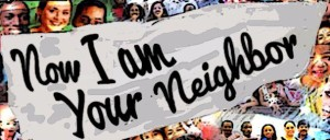 Now I am Your Neighbor banner